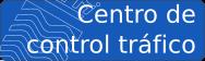 Acceso a Centro de Control de tráfico